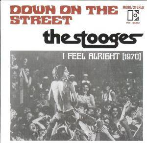 Cover - Stooges, The: Down On The Street / I Feel Alright (1970)