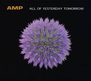 Cover - Amp: All Of Yesterday Tomorrow