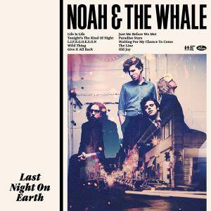 Noah And The Whale: Last Night On Earth - Cover
