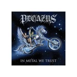 Pegazus: In Metal We Trust - Cover