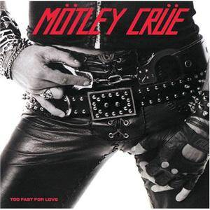 Mötley Crüe: Too Fast For Love - Cover