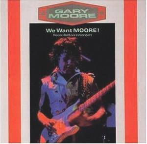 Gary Moore: We Want Moore! (2-LP) - Bild 1