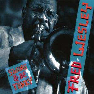 Cover - Fred Wesley: Swing & Be Funky
