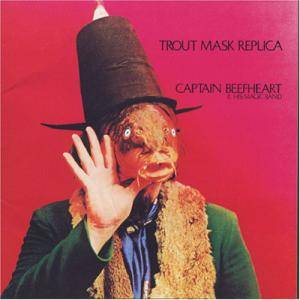 Captain Beefheart And His Magic Band: Trout Mask Replica - Cover