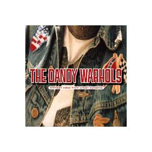 The Dandy Warhols: Thirteen Tales From Urban Bohemia - Cover