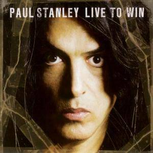 Paul Stanley: Live To Win (CD) - Bild 1