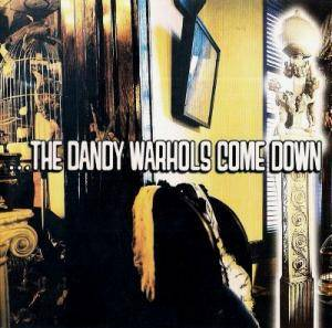 Cover - Dandy Warhols, The: ...The Dandy Warhols Come Down
