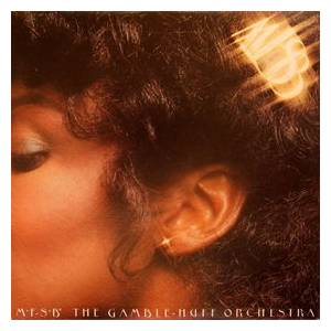 Cover - MFSB: Gamble-Huff Orchestra, The