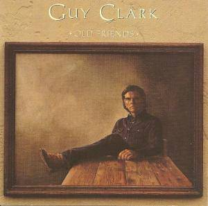 Cover - Guy Clark: Old Friends