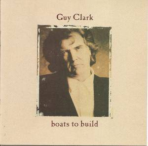Cover - Guy Clark: Boats To Build