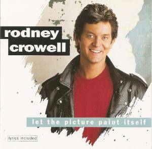Cover - Rodney Crowell: Let The Picture Paint Itself
