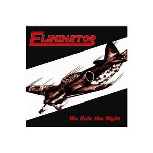 Eliminator: We Rule The Night - Cover