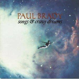 Cover - Paul Brady: Songs & Crazy Dreams