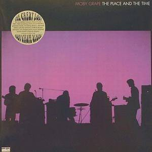 Cover - Moby Grape: Place And The Time, The