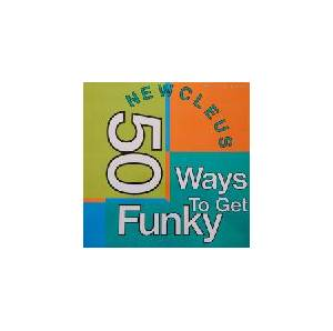 Newcleus: 50 Ways To Get Funky - Cover