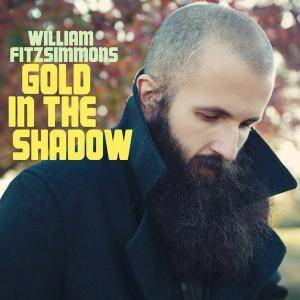 William Fitzsimmons: Gold In The Shadow - Cover