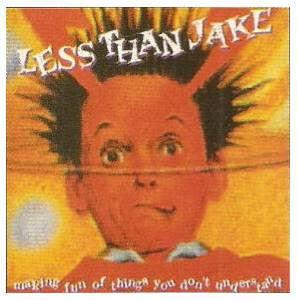Cover - Less Than Jake: Making Fun Of Things You Don't Understand
