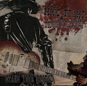 Mike Tramp & The Rock 'n' Roll Circuz: Stand Your Ground - Cover
