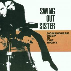 Cover - Swing Out Sister: Somewhere Deep In The Night