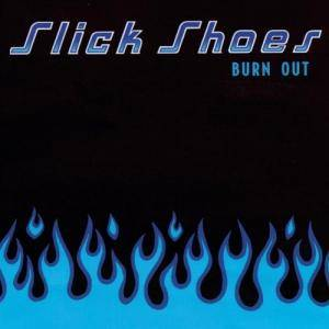 Cover - Slick Shoes: Burn Out
