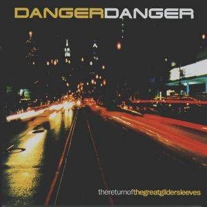 Cover - Danger Danger: Return Of The Great Glider Sleeves, The