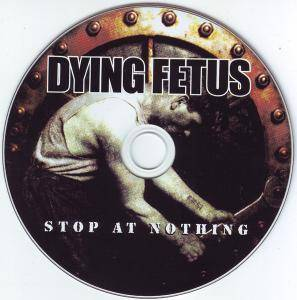 Dying Fetus: Stop At Nothing (CD) - Bild 3