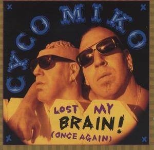 Cyco Miko: Lost My Brain! (Once Again) - Cover
