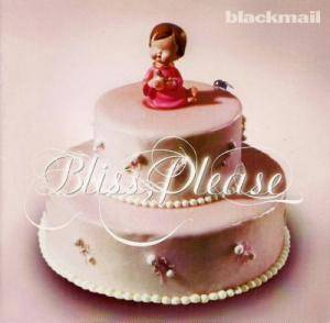 Blackmail: Bliss, Please (CD) - Bild 1