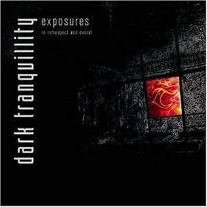 Dark Tranquillity: Exposures - In Retrospect And Denial (2-CD) - Bild 1