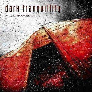 Dark Tranquillity: Lost To Apathy EP (Mini-CD / EP) - Bild 1