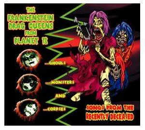 Frankenstein Drag Queens From Planet 13: Songs From The Recently Deceased - Cover