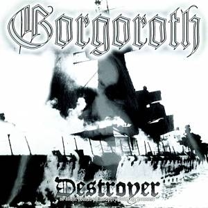 Cover - Gorgoroth: Destroyer (Or About How To Philosophize With The Hammer)
