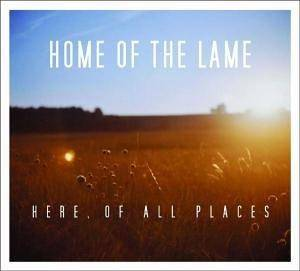 Home Of The Lame: Here, Of All Places (CD) - Bild 1