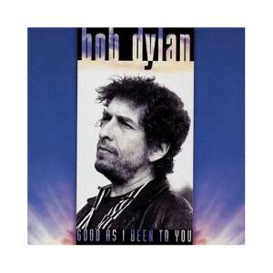 Bob Dylan: Good As I Been To You (CD) - Bild 1