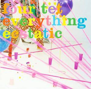 Cover - Four Tet: Everything Ecstatic