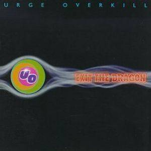 Urge Overkill: Exit The Dragon - Cover