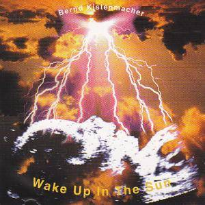 Cover - Bernd Kistenmacher: Wake Up In The Sun