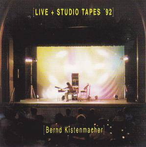 Bernd Kistenmacher: Live Studio Tapes '92 - Cover