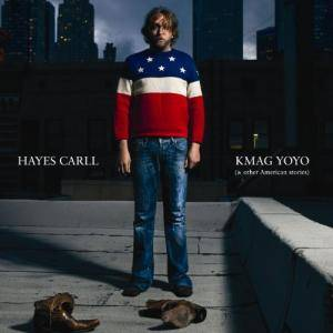Cover - Hayes Carll: KMAG YOYO (& Other American Stories)