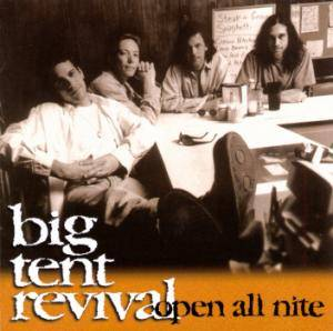 Big Tent Revival: Open All Nite - Cover