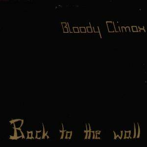 Bloody Climax: Back To The Wall - Cover