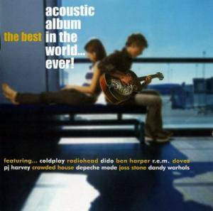 Cover - Dirty Vegas: Best Acoustic Album In The World...Ever!, The