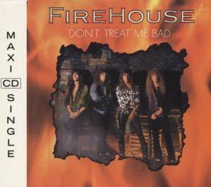 Firehouse: Don't Treat Me Bad - Cover