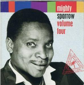 Cover - Mighty Sparrow: Volume Four