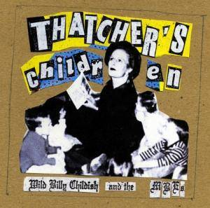 Cover - Wild Billy Childish & The Musicians Of The British Empire: Thatcher's Children