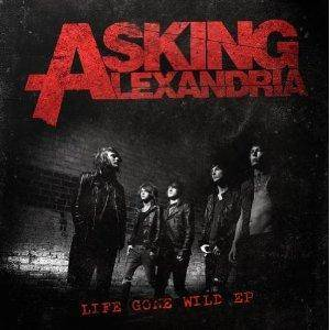 Cover - Asking Alexandria: Life Gone Wild