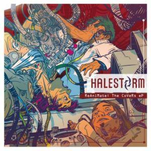 Cover - Halestorm: ReAniMate: The CoVeRs eP