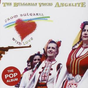 Cover - Mystère Des Voix Bulgares, Le: From Bulgaria With Love
