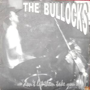 Cover - Bullocks, The: Don't Let Them Take You Alive