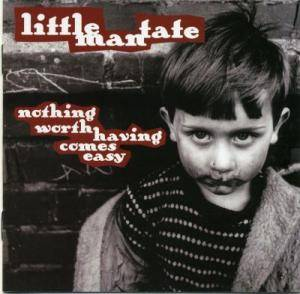 Cover - Little Man Tate: Nothing Worth Having Comes Easy
